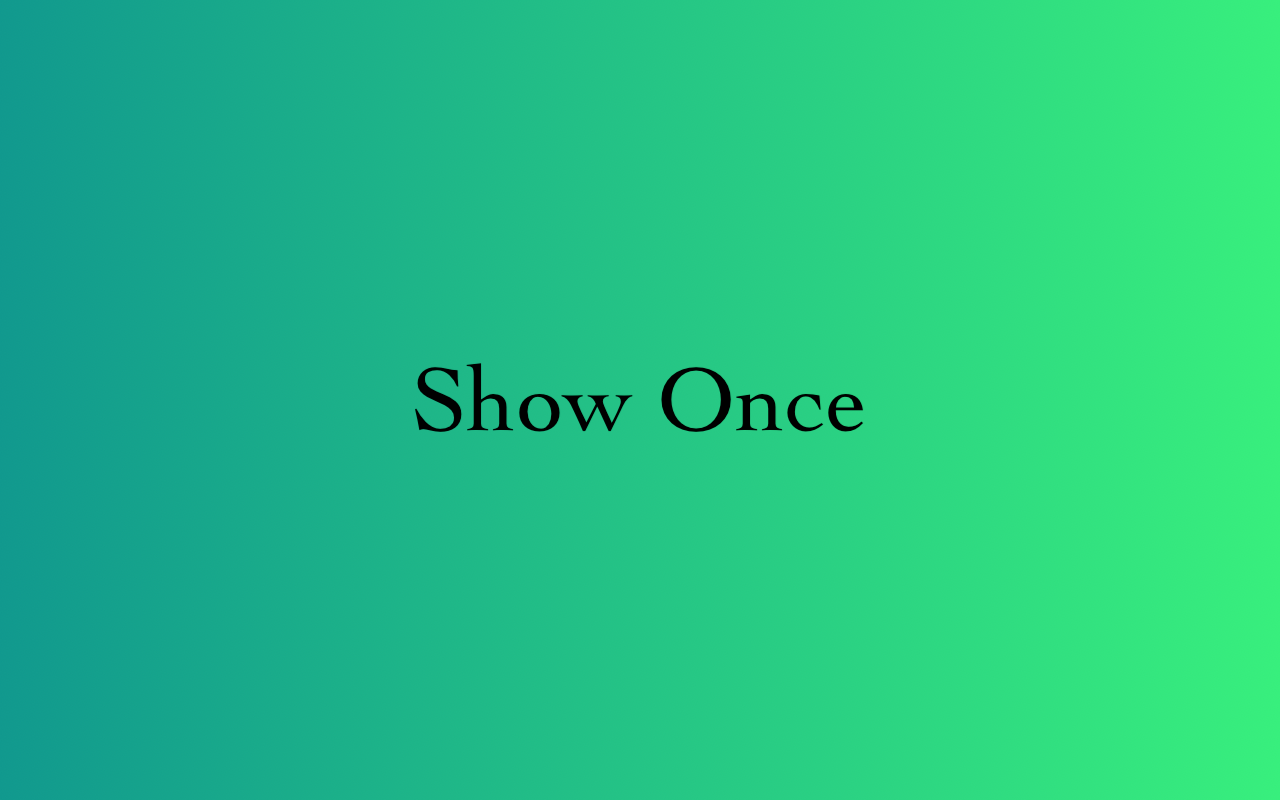 Show Once